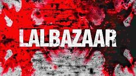 Download lalbazaar full web series from telegram and torrent websites