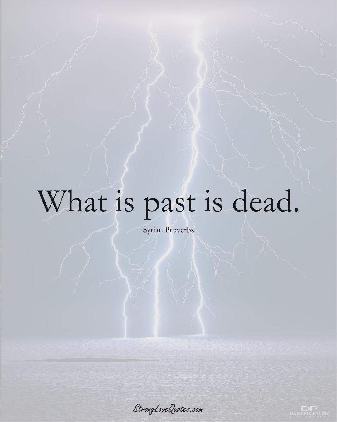 What is past is dead. (Syrian Sayings);  #MiddleEasternSayings