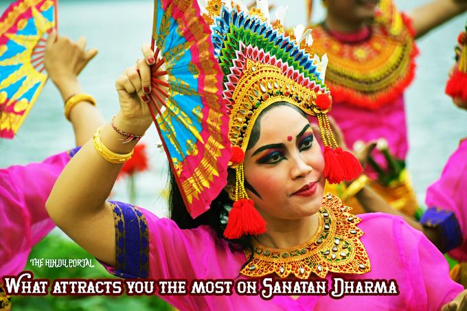 What attracts you the most on Sanatan Dharma? - By: Sofiya Rangwala