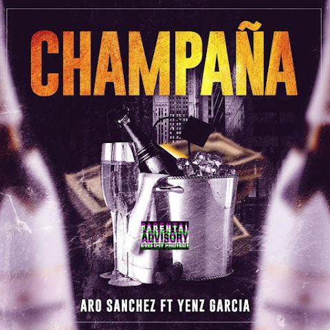 ESTRENOS SOLO AQUÍ ➤ Aro Sanchez Ft Yenz Garcia - Champaña