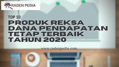 Top 10 Produk Reksa Dana Pendapatan Tetap Terbaik Tahun 2020 - www.radenpedia.com