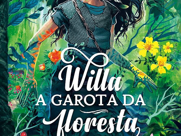 Resenha: Willa – A garota da floresta - Robert Beatty