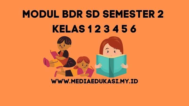 Modul BDR SD Semester 2 Tahun Ajaran 2020-2021 Kelas 1 2 3 4 5 6