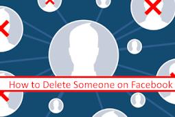 How Do U Delete someone On Facebook 2019
