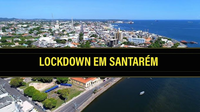 """URGENTE: Veja as atividades liberadas para funcionar no """"Lockdown"""" em Santarém"""