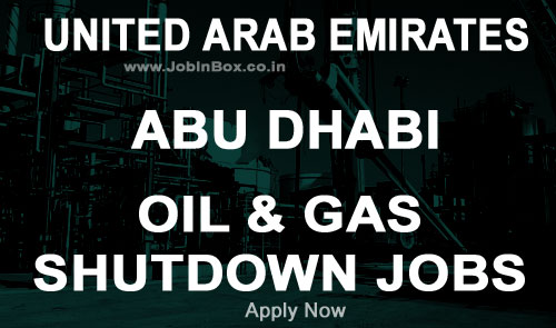 Oil & Gas Rotation Shutdown Jobs in UAE Abu Dhabi