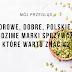 Zdrowe, dobre, polskie... Rodzime marki spożywcze, które warto znać #2