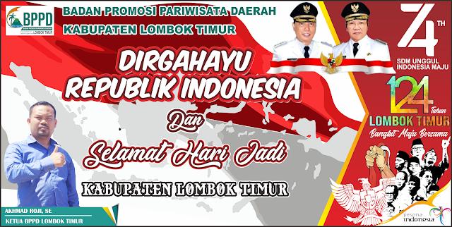 DIRGAHAYU REPUBLIK INDONESIA Ke 74 Dan Selamat HARI JADI LOMBOK TIMUR Ke 124