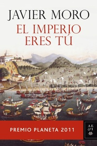 Portada de El imperio eres tú, de Javier Moro