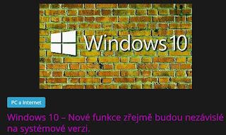 http://azanoviny.wz.cz/2020/01/06/windows-10-nove-funkce-zrejme-budou-nezavisle-na-systemove-verzi/