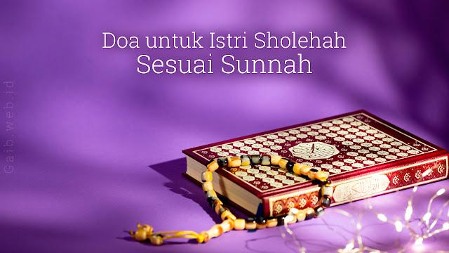 Doa untuk Istri Sholehah Sesuai Sunnah