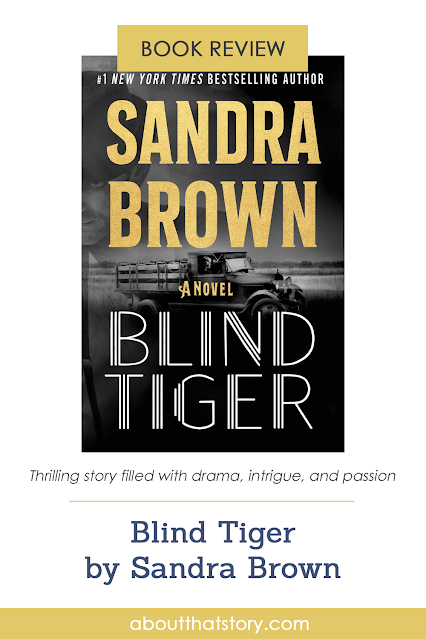 Book Review: Blind Tiger by Sandra Brown   About That Story