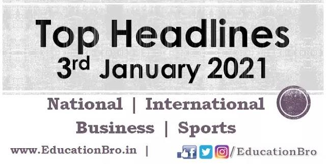 Top Headlines 3rd January 2021: EducationBro