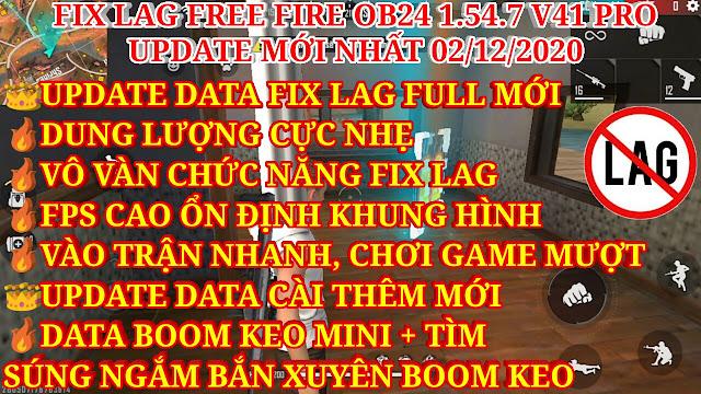 DOWNLOAD HƯỚNG DẪN FIX LAG FREE FIRE OB24 1.54.7 V41 PRO SIÊU MƯỢT - DATA BOOM KEO MINI VÀ TÌM SÚNG NGẮM