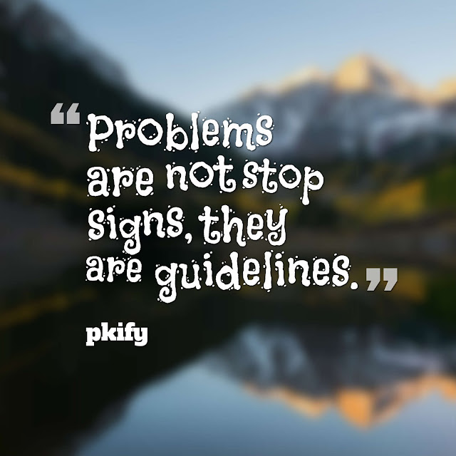 Problems Are Not Stop Signs They Are Guidelines Motivational Quotes