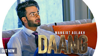 Daang Lyrics: A latest punjabi song in the voice of Mankirt Aulakh, composed by Mix Singh while lyrics is penned by Deep Kahlon.