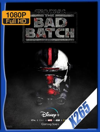 Star Wars The Bad Batch (2021) Temporada 1 [14/16] [WEB-DL 1080P] x265 Latino [GoogleDrive]