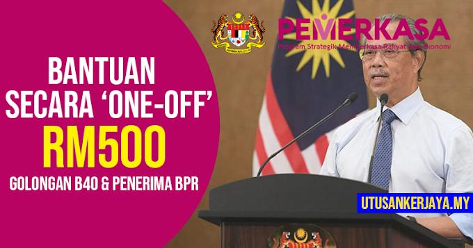 Pemerkasa 2021: Bantuan RM500 Kepada B40 Secara 'One-Off'