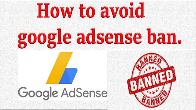 How to avoid google adsense ban.