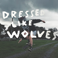 Dressed Like Wolves - The Big Try
