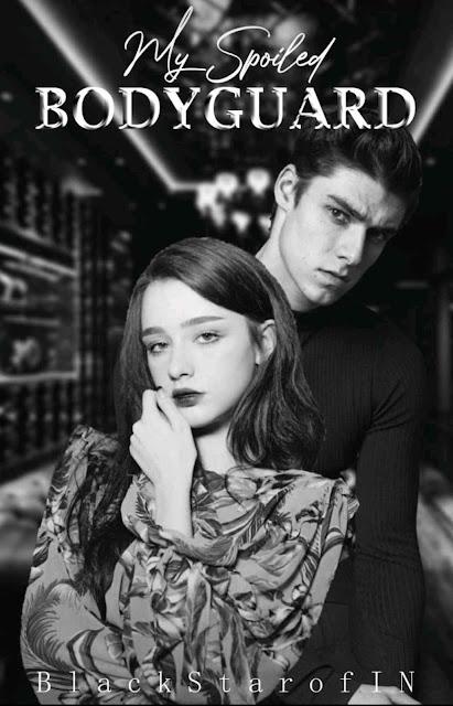 Novel My Spoiled Bodyguard Karya BlackStarofIN PDF