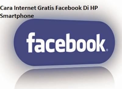 Cara Internet Gratis Facebook Di HP Smartphone