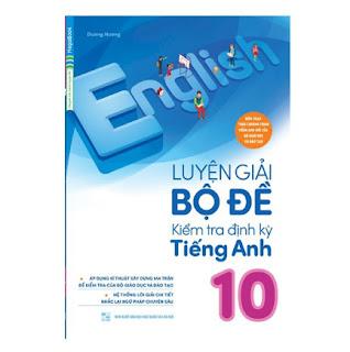 Luyện Giải Bộ Đề Kiểm Tra Định Kỳ Tiếng Anh 10 (Chương Trình Mới) ebook PDF-EPUB-AWZ3-PRC-MOBI