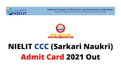 Sarkari Exam: NIELIT CCC (Sarkari Naukri) Admit Card 2021 Out