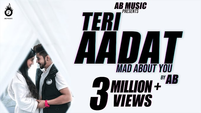 TERI AADAT SONG LYRICS - ABHINANDAN GUPTA
