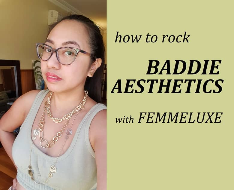 Baddie Aesthetic with Femme Luxe