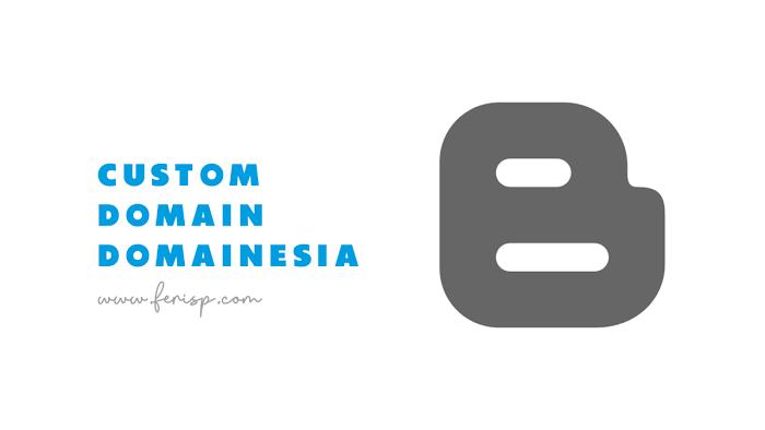 Cara Custom Domain Blogspot / Blogger di DomaiNesia