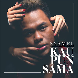 Syamel - Kau Pun Sama MP3