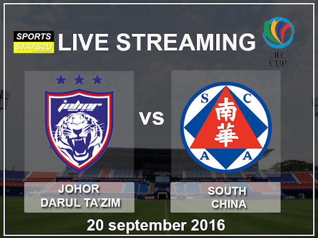 LIVE STREAMING JDT VS SOUTH CHINA 20 SEPTEMBER 2016 !