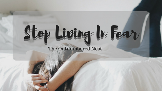 Stop Living in Fear- The OutNumbered Nest