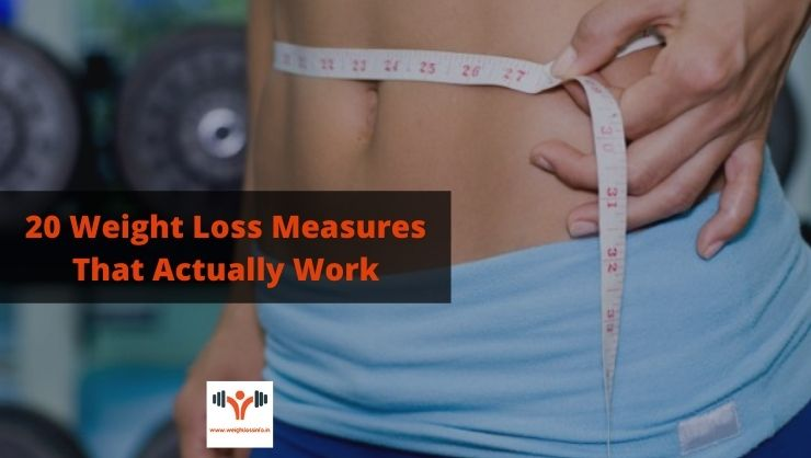 20 Weight Loss Measures That Actually Work