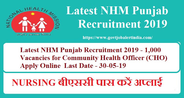 Latest NHM Punjab Recruitment 2019 - 1,000 Vacancies for Community Health Officer (CHO) Apply Online