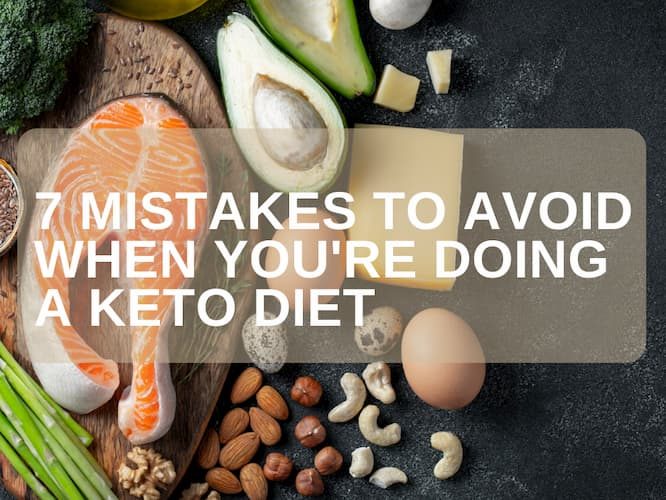 7 Mistakes To Avoid When You're Doing A Keto Diet