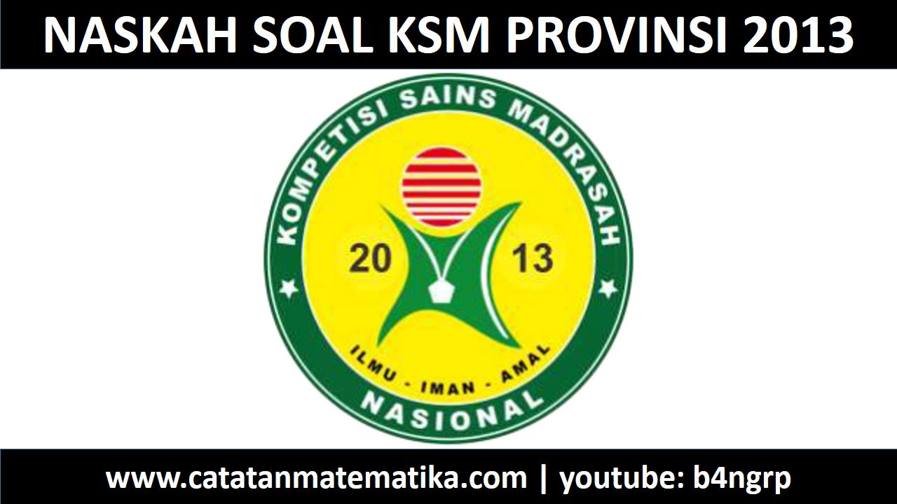 Soal KSM 2013 Tingkat Provinsi