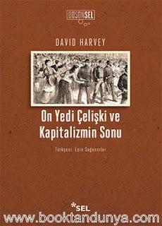 David Harvey - On Yedi Celişki ve Kapitalizmin Sonu