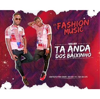 Os Fashion Music - Ta Anda Dos Baixinho (Afro House)