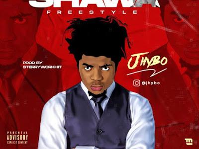[MUSIC] Jhybo – Shawa (Freestyle)
