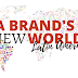 A-CAPP Center: A Brand's New World, Latin America