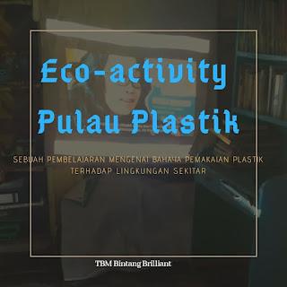 Eco Actifity : Pulau Plastik