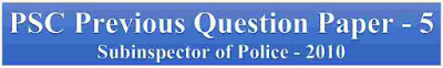 PSC Previous Question Paper - Sub Inspector of Police - 2010