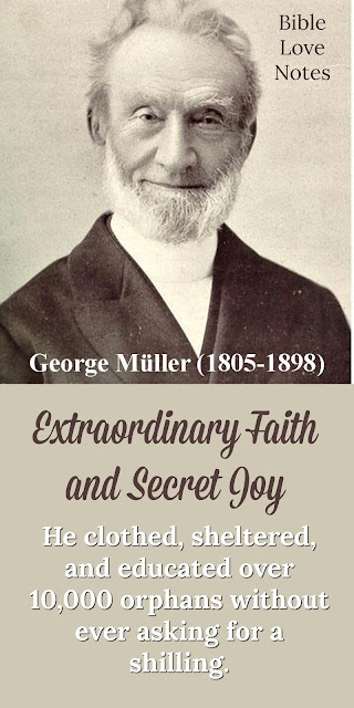 George Mueller- Extraordinary Faith and Secret Joy