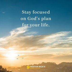 Stay Focused on God's Plan for Your Life by Rick Warren