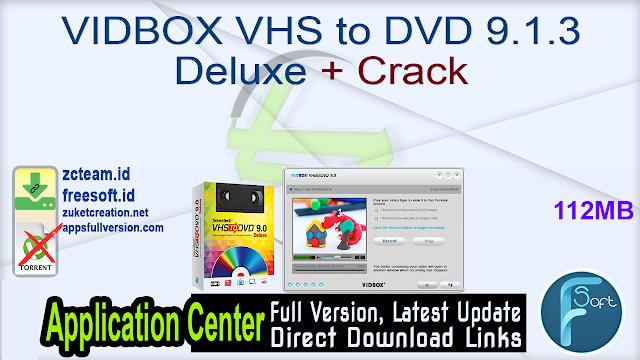 VIDBOX VHS to DVD 9.1.3 Deluxe + Crack_ ZcTeam.id