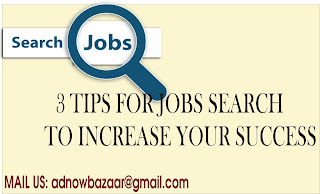 3 TIPS FOR JOBS SEARCH TO INCREASE YOUR SUCCESS