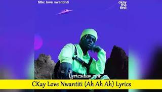 CKay Love Nwantiti (Ah Ah Ah) Lyrics