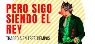 PERO SIGO SIENDO EL REY | TEATRO PETRA